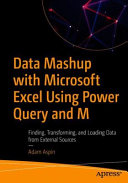Data Mashup with Microsoft Excel Using Power Query and M