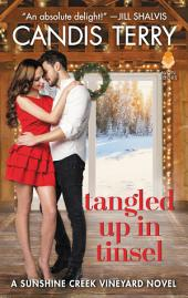 Tangled Up in Tinsel: A Sunshine Creek Vineyard Novel