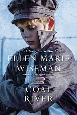 Coal River  A Powerful and Unforgettable Story of 20th
