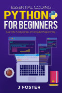 Python for Beginners: Learn the Fundamentals of Computer Programming