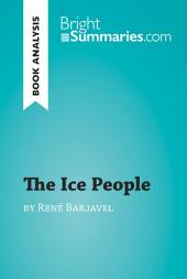 The Ice People by René Barjavel (Book Analysis): Detailed Summary, Analysis and Reading Guide