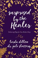 Surprised By The Healer Book PDF