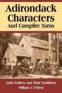 Adirondack Characters And Campfire Yarns
