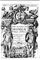 The Iliads of Homer  Prince of Poets  Never Before in Any Languag Truely Translated  With a Com  ent Upon Some of His Chiefe Places  Donne According to the Greeke by Geo  Chapman  MS  Note PDF