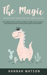 The Magic Unicorn & Sleepy Dinosaur - Bed Time Stories Collection