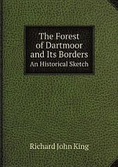 The Forest of Dartmoor and Its Borders