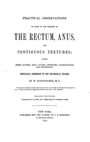 Practical Observations on Some of the Diseases of the Rectum  Anus  and Contiguous Textures