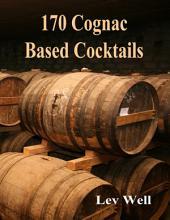 170 Cognac Based Cocktails
