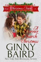 A Corner Church Christmas: Christmas Town Book 6