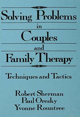 Solving Problems In Couples And Family Therapy PDF