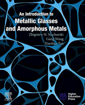 An Introduction to Metallic Glasses and Amorphous Metals