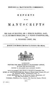 Reports on the Manuscripts of the Earl of Eglinton, Sir J. Stirling Maxwell, Bart., C. S. H. Drummond Moray, Esq., C. F. Weston Underwood, Esq., and G. Wingfield Digby, Esq: Volume 10, Part 1