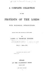A Complete Collection of the Protests of the Lords: 1624-1741