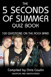 The 5 Seconds of Summer Quiz Book: 100 Questions on the Rock Band