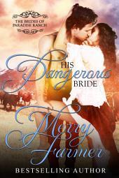 His Dangerous Bride: The Brides of Paradise Ranch - Spicy Version (Volume 2)