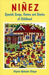 Niñez: Spanish Songs, Games, and Stories of Childhood