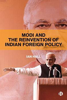 Modi and the Reinvention of Indian Foreign Policy PDF