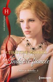 Indocile fiancée: T3 - Ladies & Rebelles