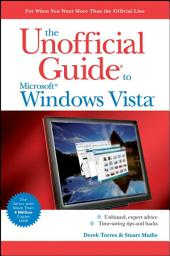 The Unofficial Guide to Windows Vista