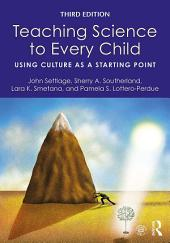 Teaching Science to Every Child: Using Culture as a Starting Point, Edition 3