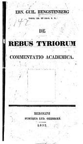 Ern. Guil. Hengstenberg ...: De rebus Tyriorum commentatio academica