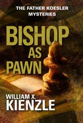 Bishop as Pawn: The Father Koesler Mysteries:, Book 16