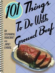 101 Things To Do With Ground Beef Book PDF