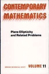 Plane Ellipticity and Related Problems