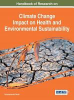 Handbook of Research on Climate Change Impact on Health and Environmental Sustainability PDF