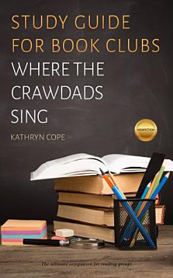 Study Guide for Book Clubs  Where the Crawdads Sing