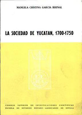 La sociedad de Yucat  n  1700 1750  PDF