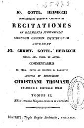 Recitationes in elementa iuris civilis: secundum ordinem institutionum accedunt, Volume 2