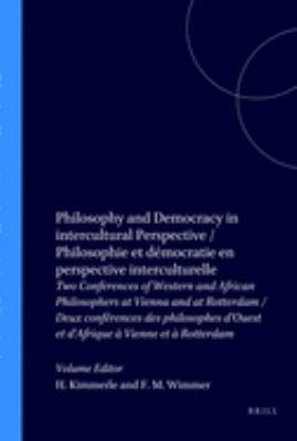 Philosophy and Democracy in Intercultural Perspective - Philosophie Et Democratie En Perspective Interculturelle