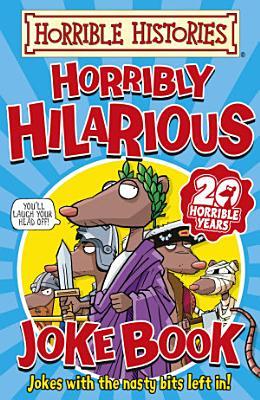 Horrible Histories  Horribly Hilarious Joke Book PDF