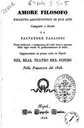 Amore filosofo balletto anacreontico in due atti composto e diretto da Salvatore Taglioni [...] rappresentato la prima volta in Napoli nel Real Teatro del Fondo nella primavera del 1828 [la musica è stata espressamente composta dal Maestro sig. Placido Mandanici]