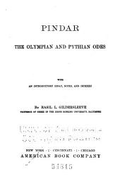 The Olympian and Pythian Odes: With an Introductory Essay, Notes and Indexes