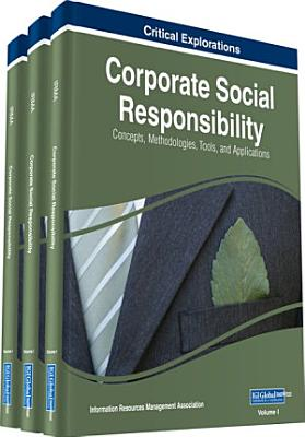 Corporate Social Responsibility  Concepts  Methodologies  Tools  and Applications PDF
