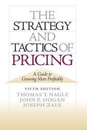 The Strategy and Tactics of Pricing: New International Edition, Edition 5