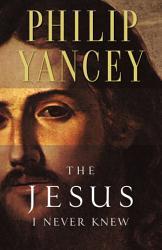 The Jesus I Never Knew Book PDF