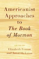Americanist Approaches to The Book of Mormon PDF