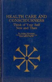 Health Care and Consciousness: Think of Your Self Now and Then