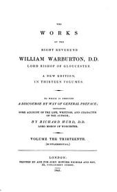 A Selection from Unpublished Papers of the Right Reverend William Warburton, D.D. Late Bishop of Glocester
