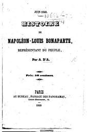Juin 1848. Histoire de Napoléon-Louis-Bonaparte, Réprésentant du Peuple. Par A. d'A., i.e. A. d'Almbert
