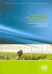 Technology and Innovation Report 2010: Enhancing Food Security in Africa Through Science, Technology and Innovation