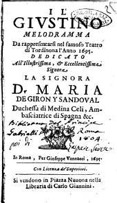 Il Giustino melodramma da rappresentarsi nel famoso teatro di Tordinona l'anno 1695. Dedicato all'illustrissima ... Maria de Giron y Sandoual ..