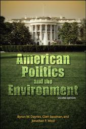 American Politics and the Environment, Second Edition