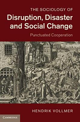 The Sociology of Disruption  Disaster and Social Change