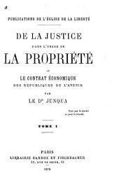 De la justice dans l'usage de la propriété, ou Le contrat économique des républiques de l'avenir: Volume1