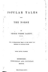 "Popular Tales from the Norse. By George Webbe Dasent. With an introductory essay on the origin and diffusion of popular tales. Translations from the ""Norske folke-eventyr."""