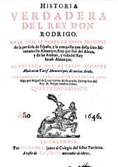 Historia verdadera del rey Don Rodrigo ... compuesta por Abulcacim Tarif Abentarique (etc.)